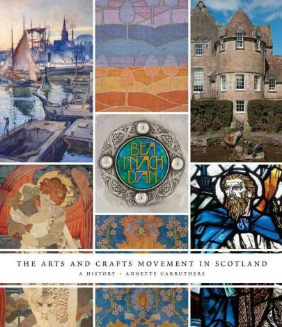 The Arts and Crafts Movement in Scotland: A History
